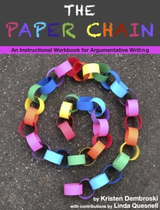 The Paper Chain: An Instructional Workbook for Argumentative Writing (c) Kristen Dembroski