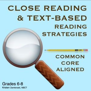 Close Reading and Text Based Reading Strategies (c) Kristen Dembroski