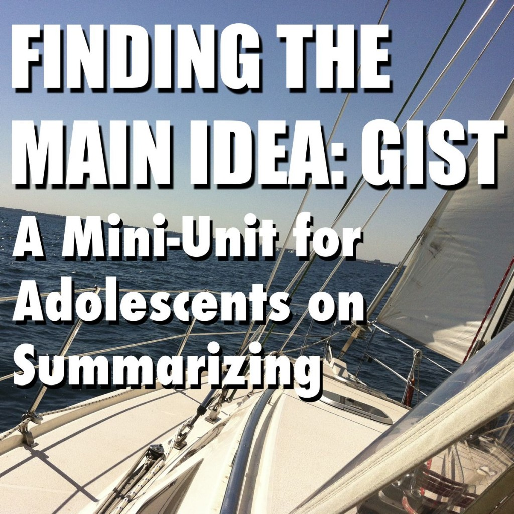 Finding The Main Idea GIST (c) Kristen Dembroski